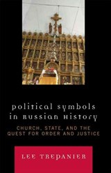 Political Symbols in Russian History | Lee Trepanier |