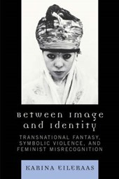 Between Image and Identity | Karina A. Eileraas |