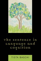 The Sentence in Language and Cognition | Tista Bagchi |