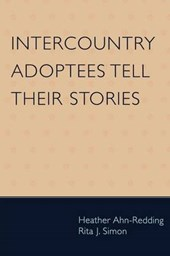 Intercountry Adoptees Tell Their Stories | Heather Ahn-Redding |