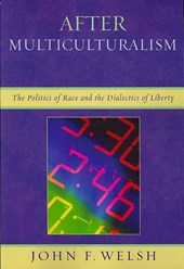 After Multiculturalism | John F. Welsh |