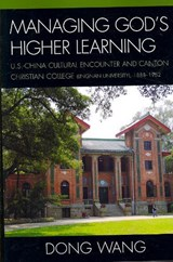 Managing God's Higher Learning | Dong Wang |