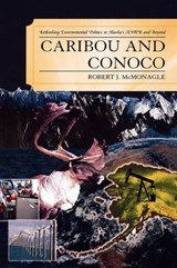 Caribou and Conoco | Robert J. McMonagle |