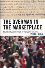 The Overman in the Marketplace | Ishay Landa |