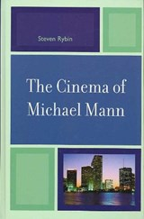 The Cinema of Michael Mann | Steven Rybin |