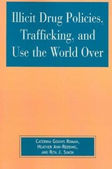 Illicit Drug Policies, Trafficking, and Use the World Over | Caterina Gouvis Roman |