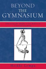 Beyond the Gymnasium | Heikki Lempa |