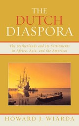 The Dutch Diaspora | Wiarda, Howard J., Professor |