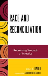 Race and Reconciliation | John B. Hatch |