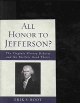 All Honor to Jefferson? | Erik S. Root |