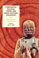 Comparative Political Theory and Cross-Cultural Philosophy | Jin Park |