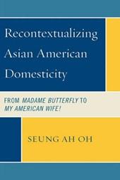 Recontextualizing Asian American Domesticity
