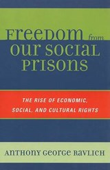 Freedom from Our Social Prisons | Anthony George Ravlich |