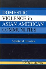 Domestic Violence in Asian American Communities | Tuyen D. Nguyen |