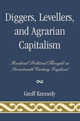 Diggers, Levellers, and Agrarian Capitalism | Geoff Kennedy |