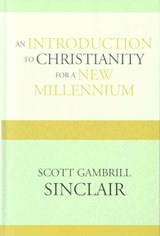 Introduction to Christianity for a New Millennium | Scott Gambrill Sinclair |