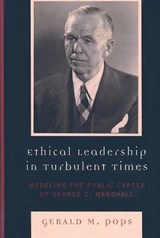 Ethical Leadership in Turbulent Times | Gerald M. Pops |