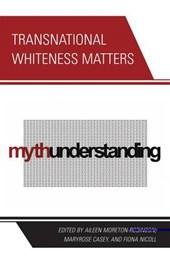 Transnational Whiteness Matters