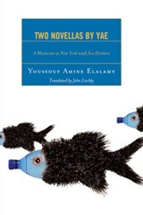 Two Novellas by Yae | Youssouf Amine Elalamy |