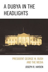 A Dubya in the Headlights | Joseph R. Hayden |