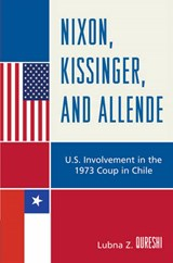Nixon, Kissinger, and Allende | Lubna Z. Qureshi |