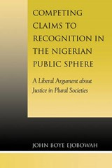 Competing Claims to Recognition in the Nigerian Public Sphere | John Ejobowah |