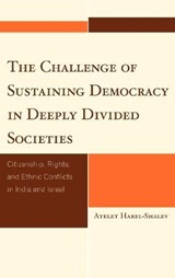 The Challenge of Sustaining Democracy in Deeply Divided Societies | Ayelet Harel-shalev |