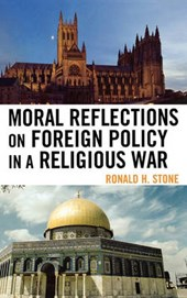 Moral Reflections on Foreign Policy in a Religious War | Ronald H. Stone |