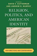 Religion, Politics, and American Identity | auteur onbekend |