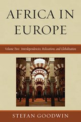 Africa in Europe, Volume Two | Stefan Goodwin |