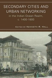 Secondary Cities and Urban Networking in the Indian Ocean Re