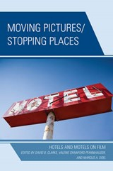 Moving Pictures/Stopping Places | David Clarke |