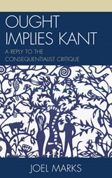Ought Implies Kant | Joel Marks |