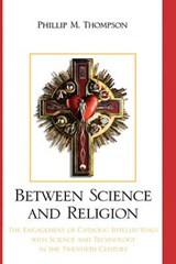 Between Science and Religion | Phillip M. Thompson |