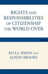 The Rights and Responsibilities of Citizenship the World Over | Rita James Simon |