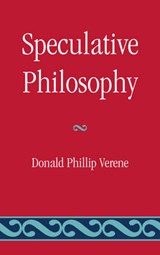 Speculative Philosophy | Donald Phillip Verene |