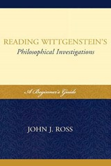 Reading Wittgenstein's Philosophical Investigations | John J. Ross |