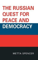 The Russian Quest for Peace and Democracy | Metta Spencer |