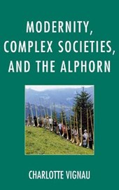 Modernity, Complex Societies, and the Alphorn | Charlotte Vignau |