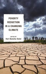 Poverty Reduction in a Changing Climate | Hari Bansha Dulal |