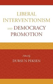 Liberal Interventionism and Democracy Promotion