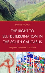 The Right to Self-Determination in the South Caucasus | Bahruz Balayev |