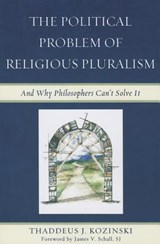 The Political Problem of Religious Pluralism | Thaddeus J. Kozinski |