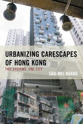 Urbanizing Carescapes of Hong Kong
