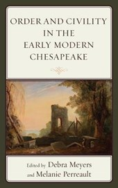 Order and Civility in the Early Modern Chesapeake