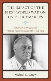 The Impact of the First World War on U.S. Policymakers