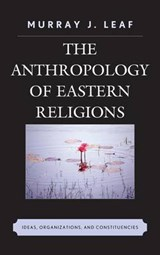 Anthropology of Eastern Religions | Murray J. Leaf |