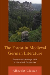 The Forest in Medieval German Literature | Albrecht Classen |