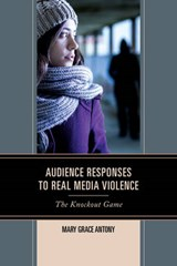 Audience Responses to Real Media Violence | Mary Grace Antony |