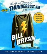 The Life And Times of the Thunderbolt Kid | Bill Bryson |